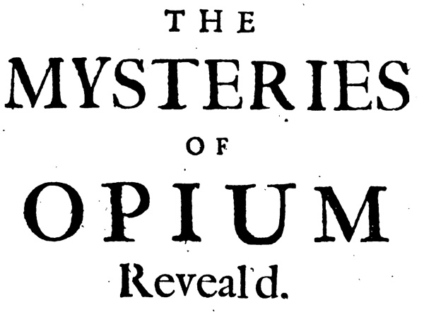 Hand-lettering from the title pages of The Mysteries of Opium Reveal'd by John Jones, 1701