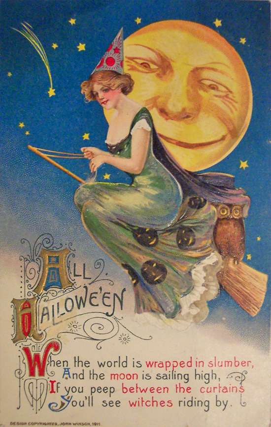 All Hallowe'en: When the world is wrapped in slumber, and the moon is sailing high, if you peep between the curtains you'll see witches riding by.