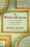 """The Word Museum: The Most Remarkable English Ever Forgotten"" (Amazon.com)"