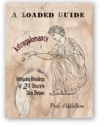Astragalomancy: A Loaded Guide: Intriguing Readings of 21 Discrete Dice Throws