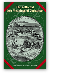 The Collected Lost Meanings of Christmas