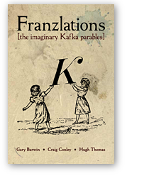 Franzlations: The Imaginary Kafka Parables
